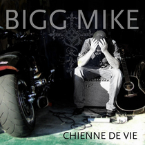 Chienne De Vie by Bigg Mike