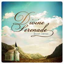 Divine Serenade by Brian Senor
