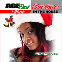 Christmas in the House (feat. DJ Rich Williams) [Deck the Halls] by Acebeat Music
