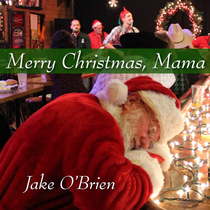 Merry Christmas, Mama by Jake O'Brien