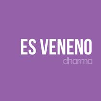 Es Veneno by Dharma