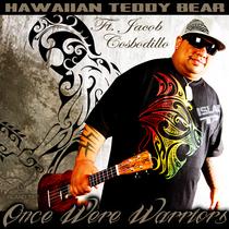 Once Were Warriors (feat. Jacob Cosbodillo) by Hawaiian Teddy Bear