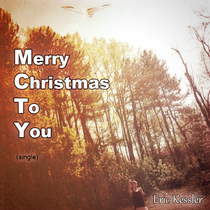 Merry Christmas To You by Eric Kessler