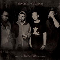 The Answer (feat. 2Mex & Self Lion) by Speach Impediments