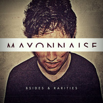 B-sides & Rarities by Mayonnaise