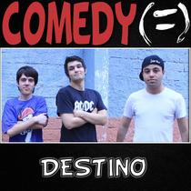 Destino by Comedy
