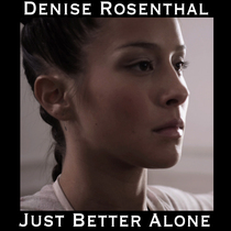 Just Better Alone by Denise Rosenthal