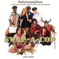 Swap A Cop by Radio Comedy Show