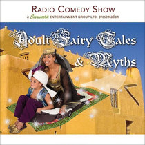 Adult Fairy Tales & Myths by Radio Comedy Show