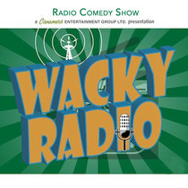 Wacky Radio by Radio Comedy Show
