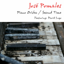 Piano Orisha / Second Time (feat. David Lugo) by José Pomales