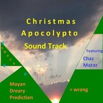 Christmas Apocolypto (feat. Chaz Mataz) by Sideways 008