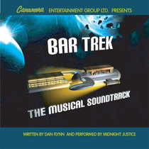 Bar Trek Musical Soundtrack (feat. Midnight Justice) by Radio Comedy Show
