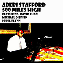 500 Miles High (feat. David Lugo, Michael O'Brien & Jorel Flynn) by Abebi Stafford