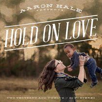 Hold On Love by Aaron Hale
