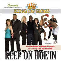 King of Hoes Keep On Hoe' In Part 5 by Canamera Entertainment Group