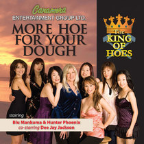 King of Hoes More Hoe For Your Dough Part 4 by Canamera Entertainment Group