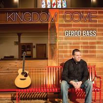 Kingdom Come by Gerod Bass
