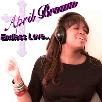 Endless Love... (feat. Ish) by April Brown