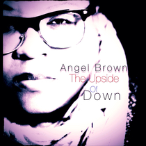 The Upside of Down by Angel Brown