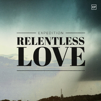 Relentless Love by Expedition