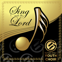 Sing Unto The Lord by Barham Green Youth Choir