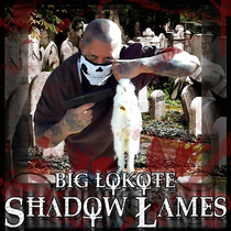 Shallow Lames by Big Lokote
