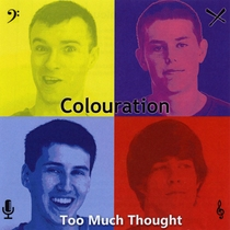 Too Much Thought by Colouration