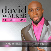Look Where He Brought Me From by David Walker & High Praise