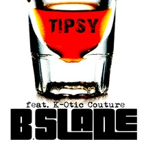 Tipsy (feat. K-Otic Couture) by B.Slade