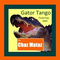 Gator Tango (feat. 1SBN) by Chaz Mataz