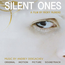 Silent Ones (Motion Picture Soundtrack) by Andrey Dergachev