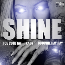 Shine (feat. Boochie Ray Ray & Kaby) by Ice Cold Jay