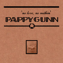 Pappy Gunn, No Love No Nuthin by Jonathan Harkham & David Brook