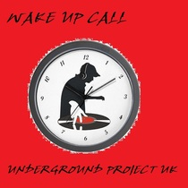 Wake Up Call by Underground Project UK