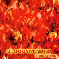 True Crime by Bloodyminded