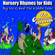 Nursery Rhymes for Kids: Old MacDonald Had a Farm by Mr.G and The Kiddie Crew