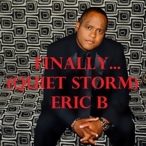 Finally... (Quiet Storm) by Eric B