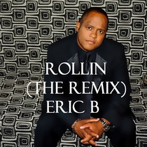 "Rollin' (feat. Eran ""AC"" Bryant) [The Remix] by Eric B"