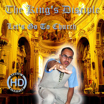Let's Go To Church by The King's Disciple