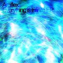 Everything Is Infinite by Argiflex