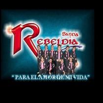 Para El Amor De Mi Vida by Banda Rebeldia