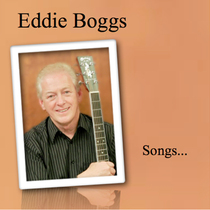 Songs... by Eddie Boggs