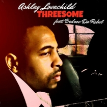 Threesome (feat. Bedroc Da Rebel) by Ashley Lovechild