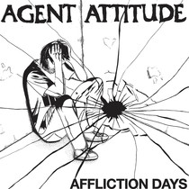 Affliction Days by Agent Attitude