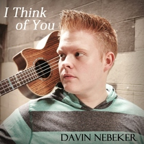 I Think of You by Davin Nebeker
