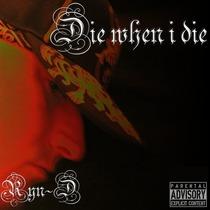 Die When I Die by Ryn D