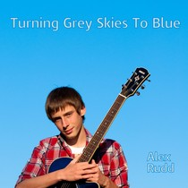 Turning Grey Skies To Blue by Alex Rudd