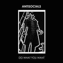 Do What You Want by Antisocials