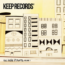 So Indie It Hurts, Vol. 1 by Keep Records